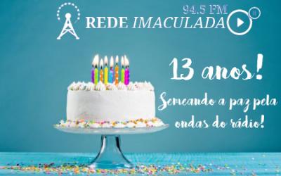 REDE IMACULADA, 13 ANOS!
